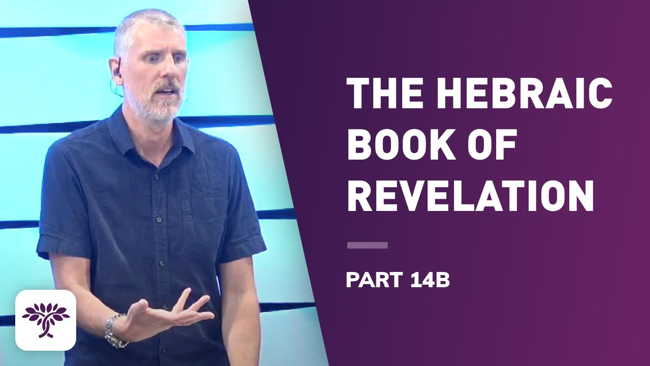 The Hebraic Book of Revelation chapter 14 B