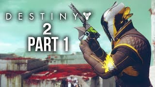 DESTINY 2 WARLOCK Gameplay Walkthrough Part 1 - HOMECOMING MISSION 1 - Closed Beta