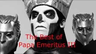 The best of Papa Emeritus III (Part 1)