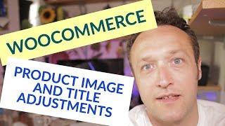 Adjust Woocommerce Product Image Size and Woocommerce Product Title Length(, 2018-05-10T15:35:03.000Z)