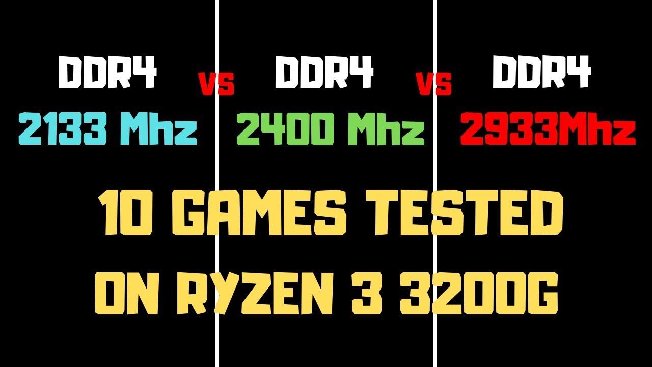Ryzen 3 3200G Apu Vs Ram DDR4 2133 Vs 2400 Vs 2933 | Test On 10 Games