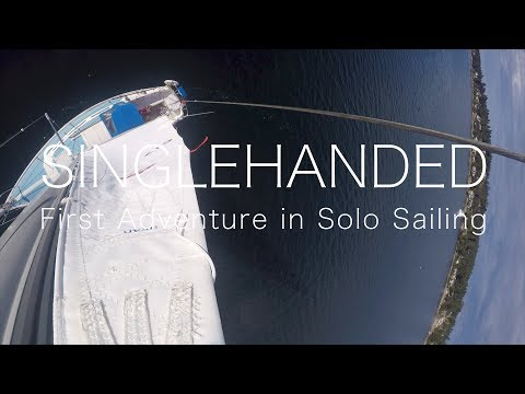 Singledhanded - First Solo Sailing Adventure