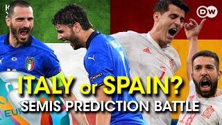 ITALY or SPAIN - Semis Prediction Battle