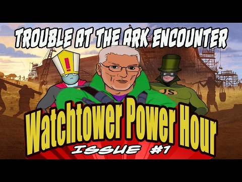 Trouble at the Ark Encounter | Watchtower Power Hour Issue #1