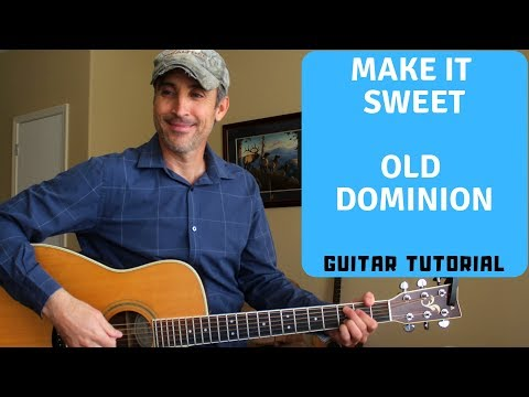 Make It Sweet - Old Dominion | Guitar Tutorial