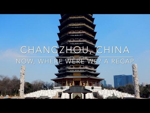 Changzhou, China: Now, Where Were We? A Recap