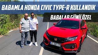 Babalar Günü Özel Videosu | Babamla Honda Civic Type-R Kullandık