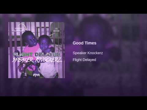 Speaker Knockerz - Good Times (Chopped & Screwed)