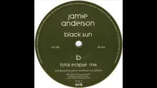 Jamie Anderson - Black Sun (Total Eclipse Mix)