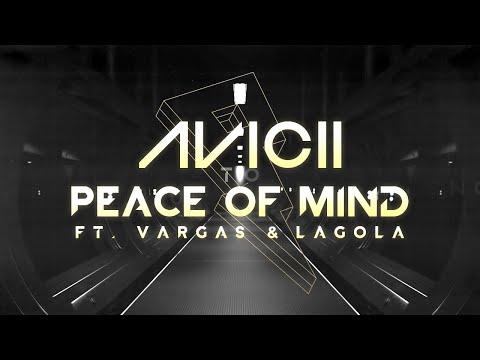 Avicii - Peace Of Mind ft. Vargas & Lagola [Lyric Video]