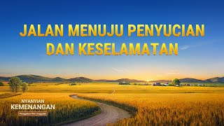 Film Pendek Rohani - Klip Film Nyanyian Kemenangan(6)Jalan Menuju Penyucian dan Keselamatan