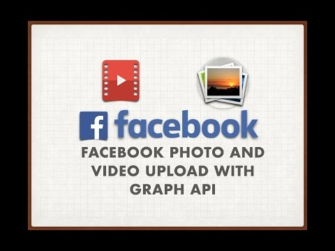 Facebook Photo and Video Upload with Graph API
