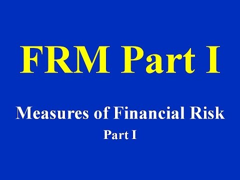 FRM Part I : Measures of Financial Risk Part I(of 2)