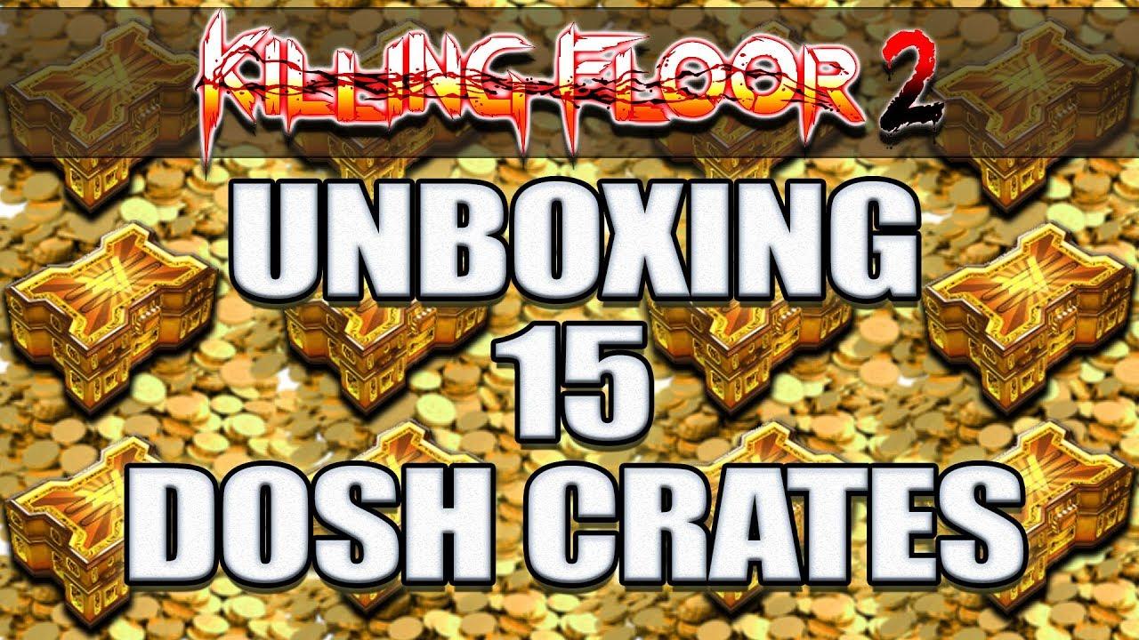 Killing Floor 2 Unboxing 15 Dosh Vault Crates Youtube