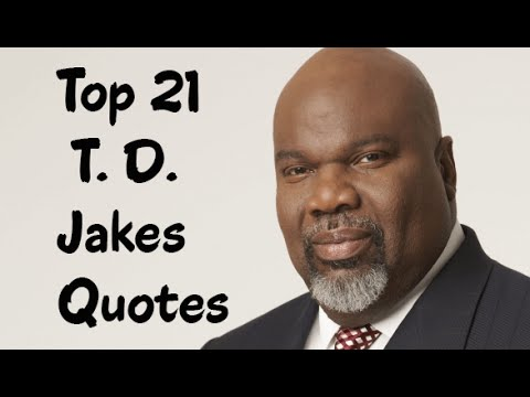 Top 60 T D Jakes Quotes Author Of Woman Thou Art Loosed YouTube Beauteous T D Jakes Quotes