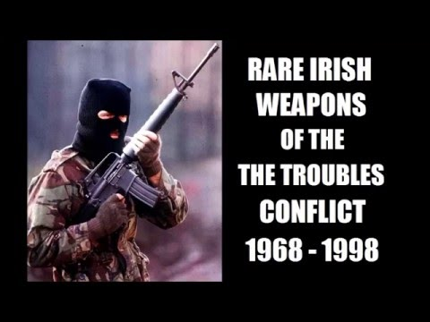 Rare Irish Weapons of The Trouble Conflict : 1968 to 1998