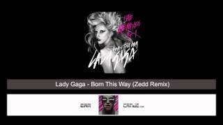 Lady Gaga - Born This Way (Zedd Remix)