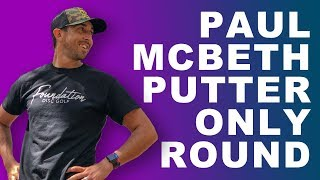 Paul McBeth Putter Only Round