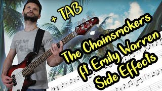 Side Effects - The Chainsmokers ft. Emily Warren (Bass cover + TAB)