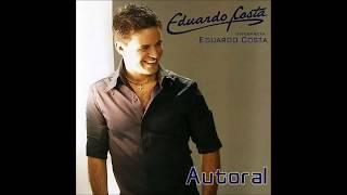 Baixar Eduardo Costa - Autoral [2007] (Álbum Completo)