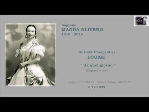 """Soprano MAGDA OLIVERO - Louise  """"Da quel giorno""""  (Depuis le jour)  - 1949"""