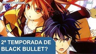 2ª temporada de Black Bullet (season 2)? | IntoxiResponde #12.3