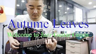 Autumn Leaves - Welcome to Jazz Guitar Green