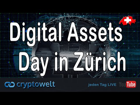 Digital Assets Day in Zürich - Cryptowelt - News Bitcoin - Blockchain und Co.