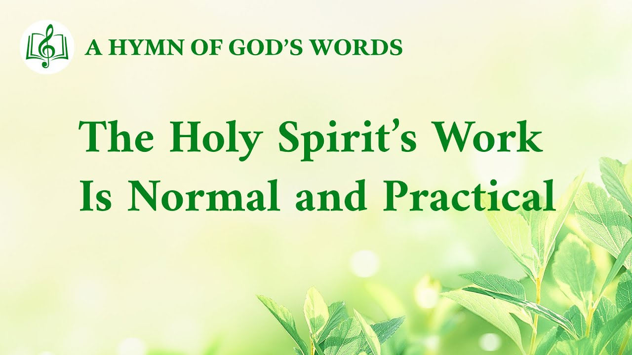 """""""The Holy Spirit's Work Is Normal and Practical""""   2020 Christian Devotional Song"""