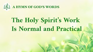 """The Holy Spirit's Work Is Normal and Practical"" 