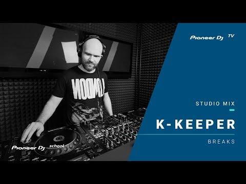 K-Keeper /breaks/ @ Pioneer DJ TV | Moscow