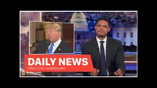 Daily News - Trevor Noah ran through the busy day, busy with Donald Trump in surprise