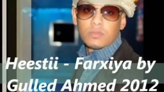 Heestii Farxiiya   Gulled Ahmed 2012   YouTube