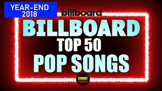 Billboard - Year-End 2018 - Pop Songs | US Charts | ChartExpress