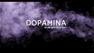Dopamina: Os perigos do prazer