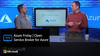 Azure Friday | Open Service Broker for Azure