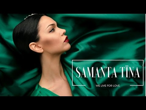 SAMANTA TĪNA - WE LIVE FOR LOVE (Official video)