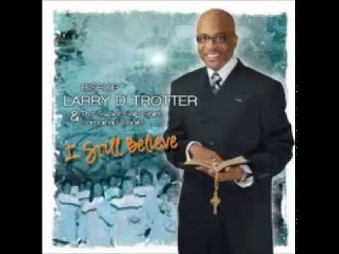 Bishop Larry D. Trotter  & Sweet Holy Spirit - So Many Wonderful Things