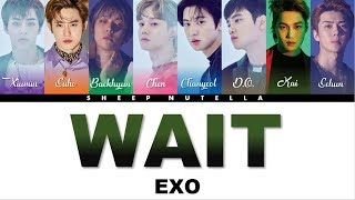 EXO 엑소 - Wait [Color Coded Lyrics HAN/ROM/ENG]