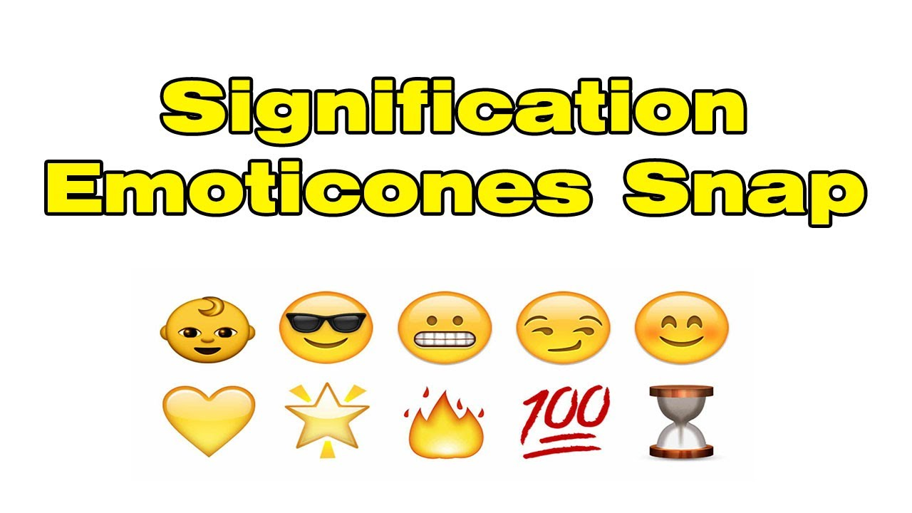 Signification Des Emoji Et Smily Snapchat Signification Emoticone Snap Youtube