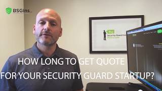 How Long To Get an Insurance Quote for a Security Guard Startup