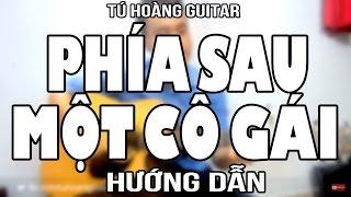 [Guitar] Hướng dẫn: PHÍA SAU MỘT CÔ GÁI (Soobin) - Full Hợp Âm Siêu Dễ