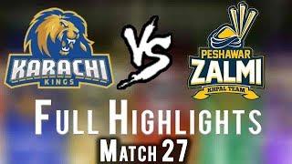 Full Highlights | Peshawar Zalmi Vs Karachi Kings  | Match 27 | 15 March | HBL PSL 2018