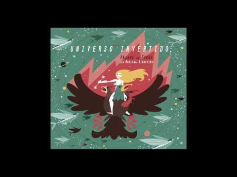 Pájaro de Fuego con Mariana Bianchini - Universo invertido [Full album]