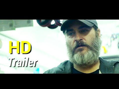 YOU WERE NEVER REALLY HERE  2018 Joaquin Phoenix,  Ekaterina Samsonov Thriller Movie HD
