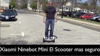 Xiaomi Ninebot Mini el mejor Scooter y mas seguro del mercado