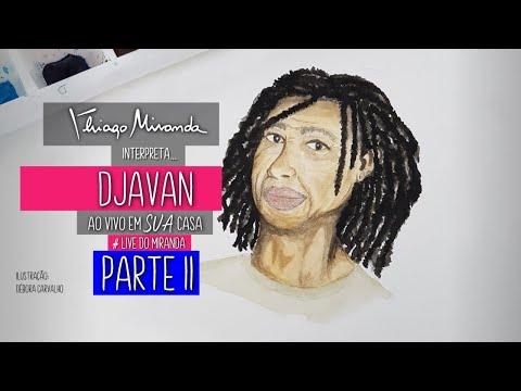 Thiago Miranda interpreta DJAVAN - Parte 2 - Ao vivo em SUA casa #FiqueEmCasa #LiveDoMiranda