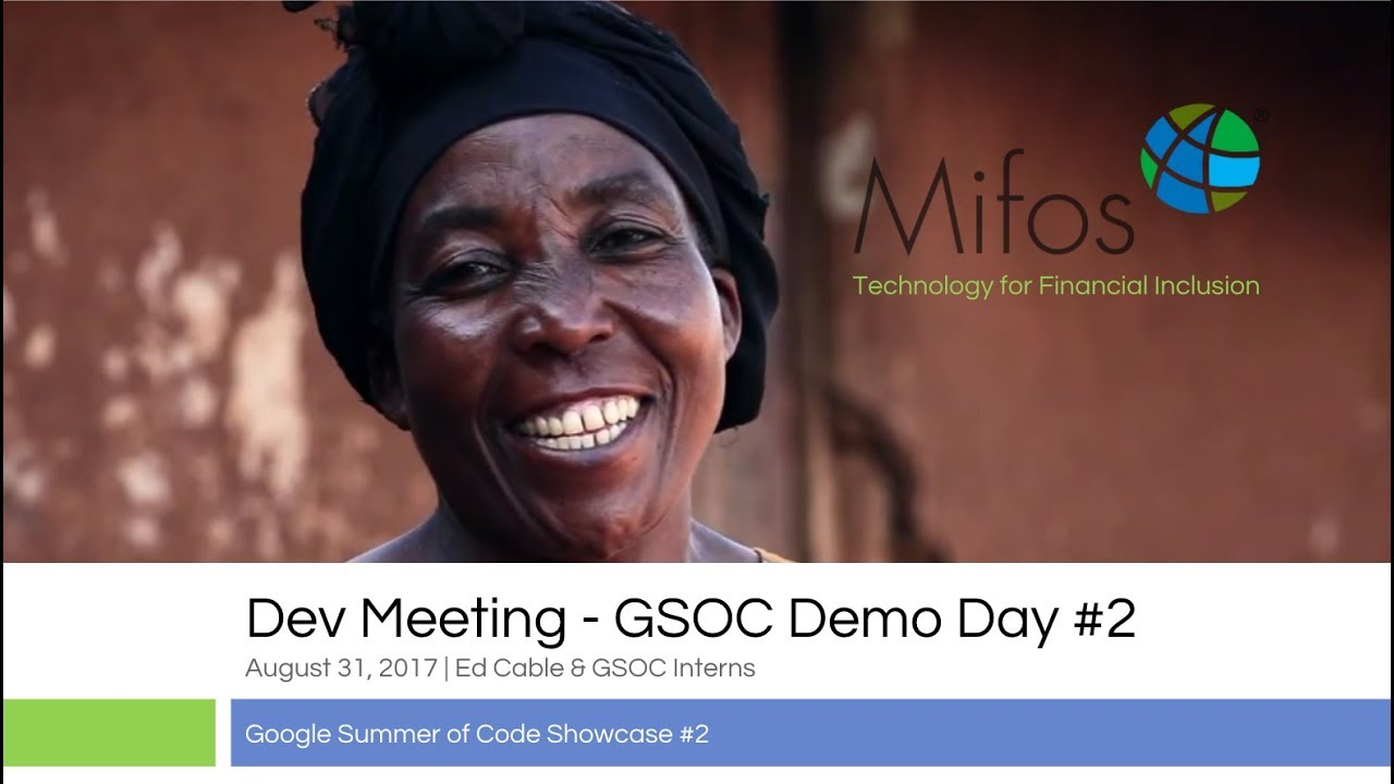 GSOC Showcase #2 During Developer Meeting hosted by Mifos on Aug 31, 2017