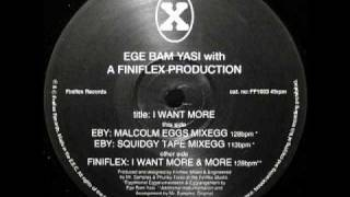 Ege Bam Yasi - I Want More (Malcolm Eggs Mixegg)