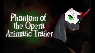 [MLP] Phantom of the Opera - Animatic TRAILER